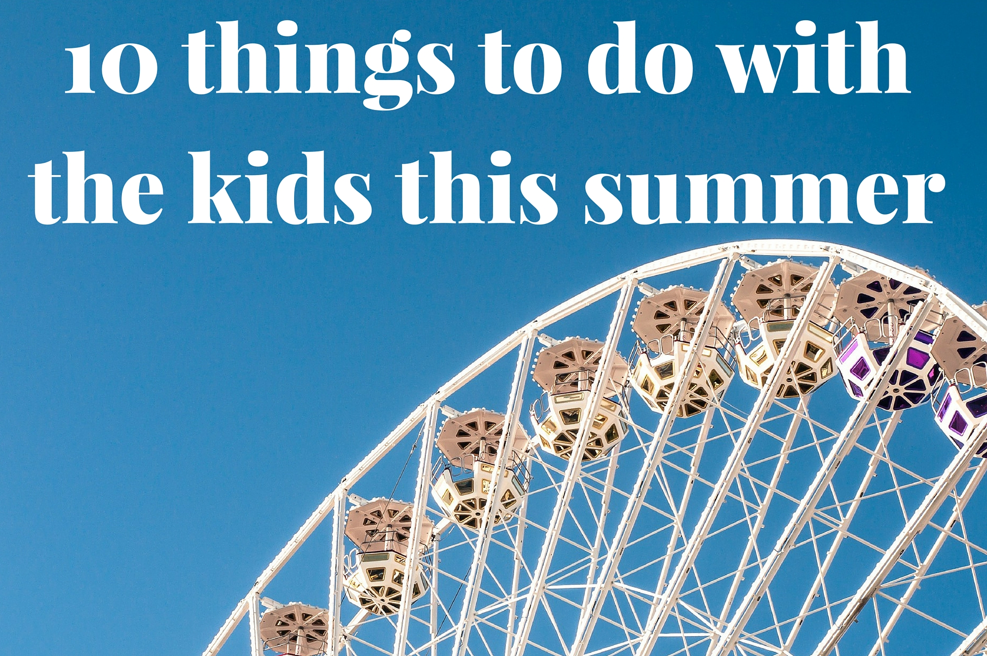 10 things to do with the kids this summer - Saucepan Kids - free things to do in Ireland with the kids