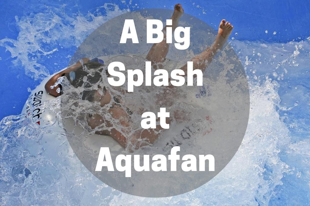 A big splash at Aquafan water park