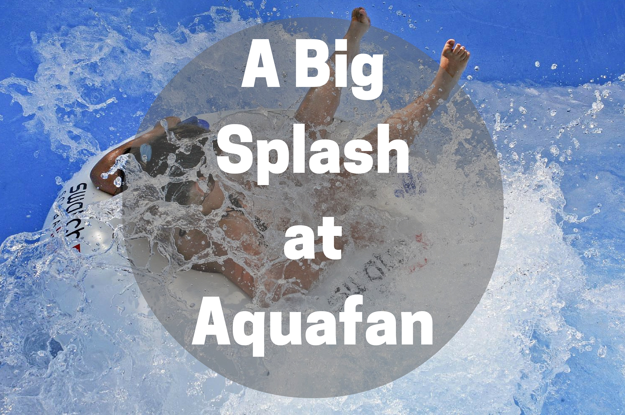 Family fun at Aquafan - Things to do for kids in Emila-Romagna Italy - A Big Splash at Aquafan