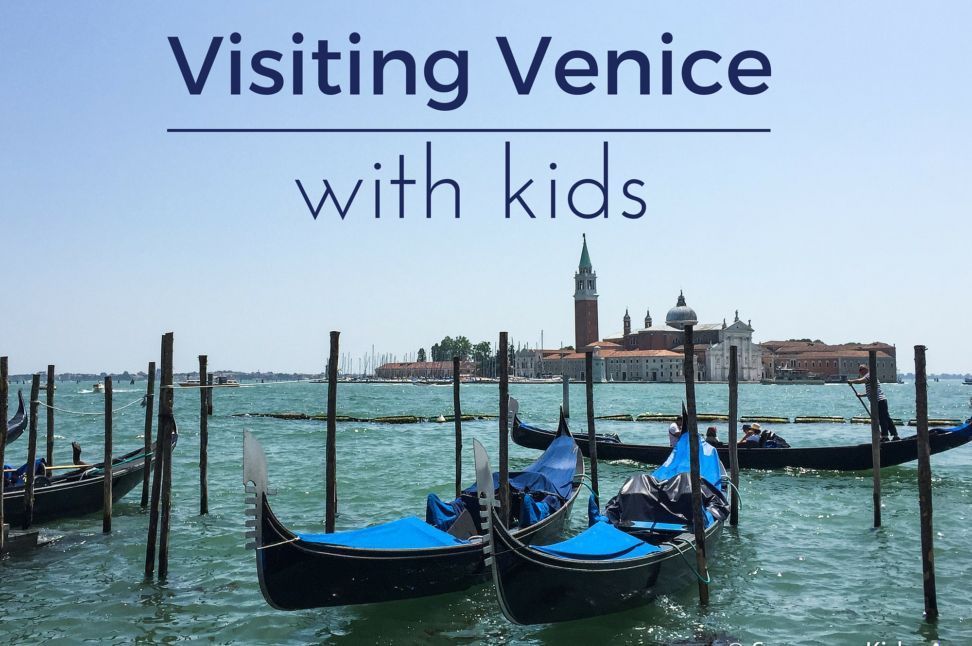 Saucepan Kids visit Venice - Things to do in Venice with kids
