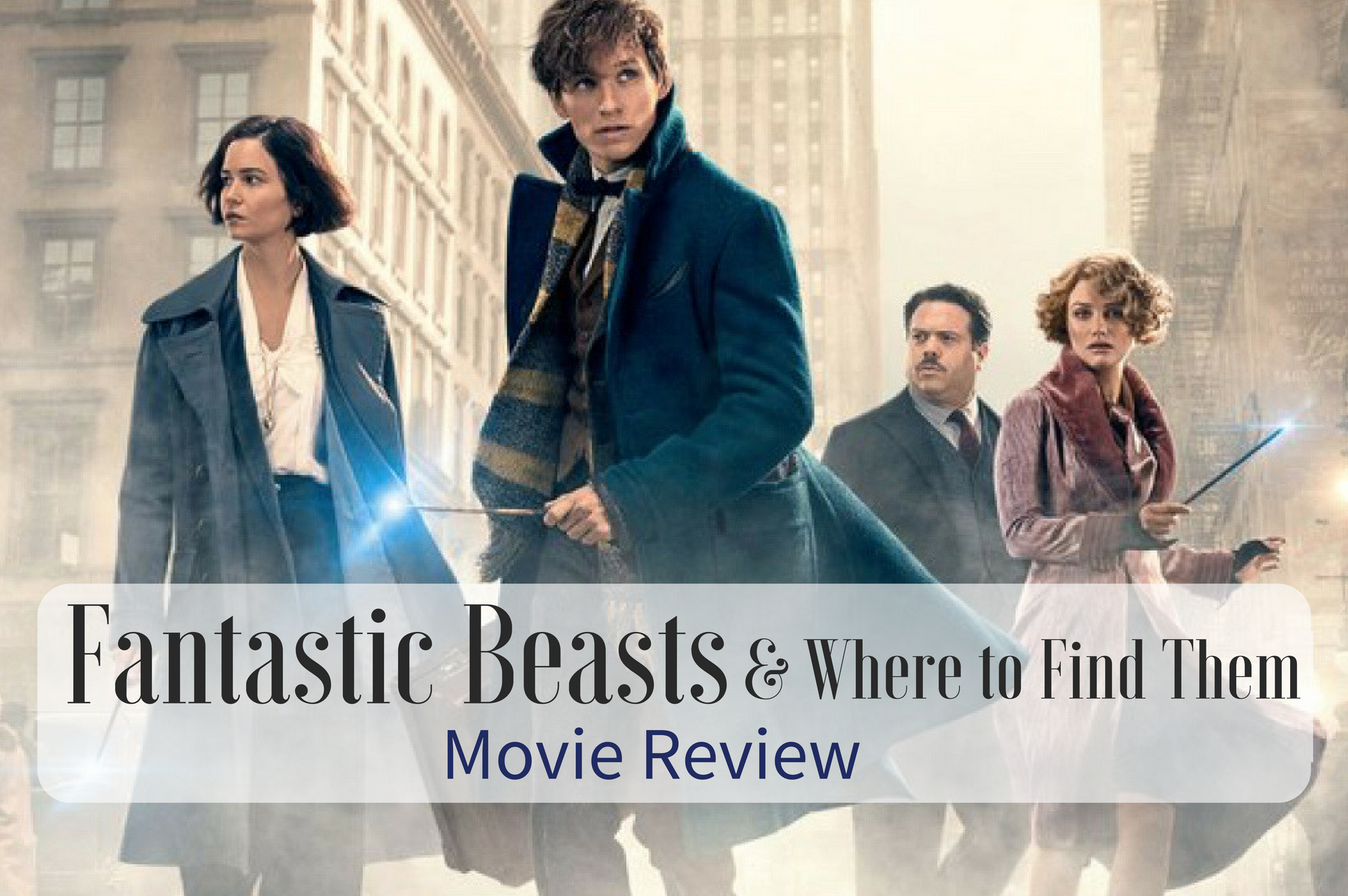 Saucepan Kids - Fantastic Beasts and Where to Find Them movie review - Is it suitable for young children?