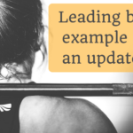 Leading By Example – an update